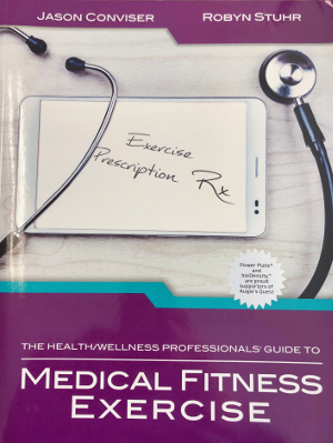The Health and Wellness Professionals Guide to Medical Fitness Exercise
